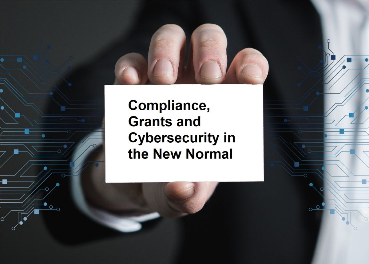 WORKSHOP | June 11 2020 – Compliance, Grants and Cybersecurity in the New Normal